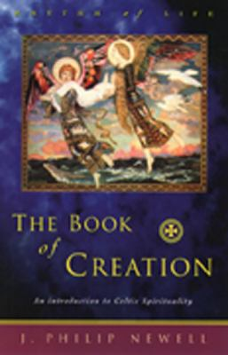 The Book of Creation: An Introduction to Celtic Spirituality 9780809138999