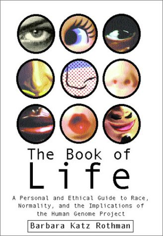 The Book of Life: A Personal and Ethical Guide to Race, Normality and the Human Gene Study 9780807004517