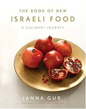 The Book of New Israeli Food: A Culinary Journey 9780805212242