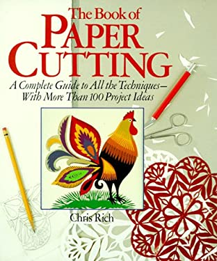 The Book of Paper Cutting: A Complete Guide to All the Techniques--With More Than 100 Projects 9780806902869