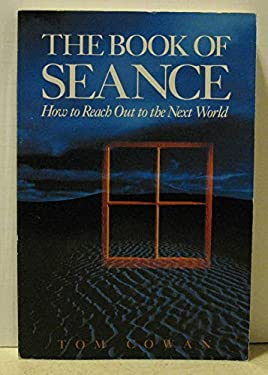 The Book of Seance: How to Reach Out to the Next World 9780809237333