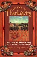 The Book of Thanksgiving: Stories, Poems, and Recipes for Sharing One of America's Greatest Holidays