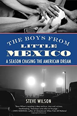 The Boys from Little Mexico: A Season Chasing the American Dream 9780807021675