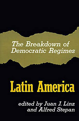 The Breakdown of Democratic Regimes, Latin America 9780801820236