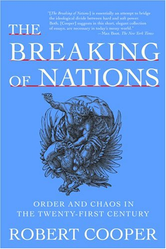 The Breaking of Nations: Order and Chaos in the Twenty-First Century 9780802141644
