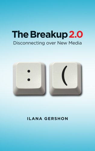 The Breakup 2.0: Disconnecting Over New Media 9780801477898