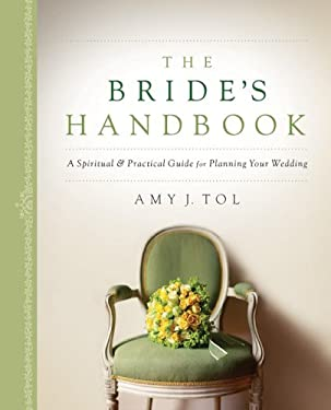 The Bride's Handbook: A Spiritual and Practical Guide for Planning Your Wedding 9780800759339