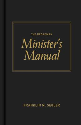The Broadman Minister's Manual 9780805423075