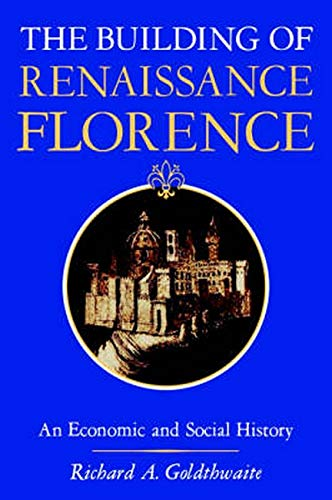 The Building of Renaissance Florence: An Economic and Social History 9780801829772