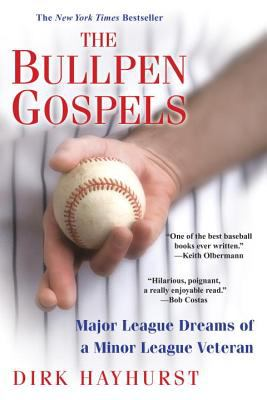 The Bullpen Gospels: Major League Dreams of a Minor League Veteran 9780806531434