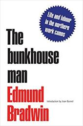 The Bunkhouse Man: A Study of Work and Pay in the Camps of Canada, 1903-1914 3232422
