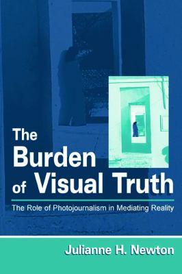 The Burden of Visual Truth CL 9780805833751