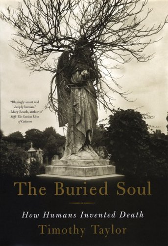 The Buried Soul: How Humans Invented Death 9780807046678