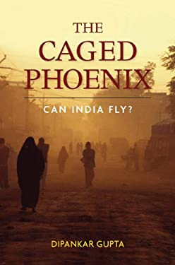The Caged Phoenix: Can India Fly? 9780804771894