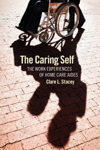 The Caring Self: The Work Experiences of Home Care Aides 9780801476990