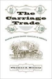 The Carriage Trade: Making Horse-Drawn Vehicles in America