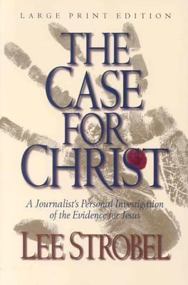 The Case for Christ: A Journalist's Personal Investigation of the Evidence for Jesus 9780802727879