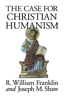 The Case for Christian Humanism 9780802806062