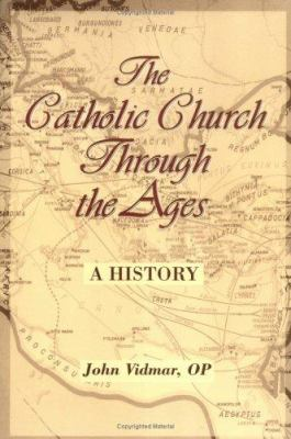The Catholic Church Through the Ages: A History 9780809142347