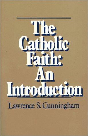 The Catholic Faith: An Introduction 9780809128594