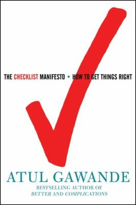The Checklist Manifesto: How to Get Things Right 9780805091748