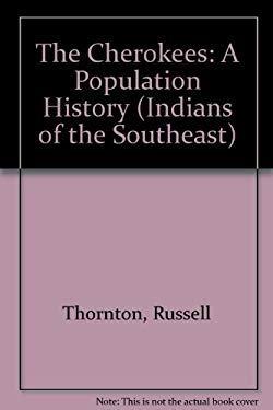 The Cherokees: A Population History
