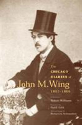 The Chicago Diaries of John M. Wing 1865-1866 9780809324835