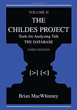 The Childes Project: Tools for Analyzing Talk, Volume II: The Database 9780805835724