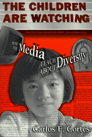 The Children Are Watching: How the Media Teach about Diversity 9780807739372