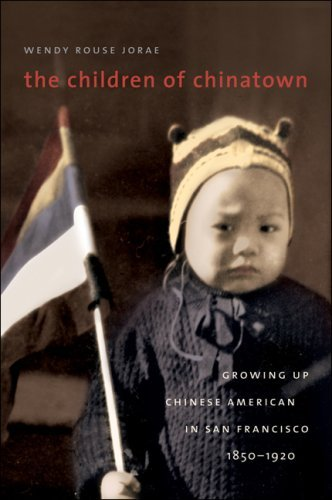 The Children of Chinatown: Growing Up Chinese American in San Francisco, 1850-1920 9780807859735