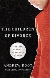The Children of Divorce: The Loss of Family as the Loss of Being 3205303