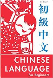 The Chinese Language for Beginners Chinese Language for Beginners 3281998
