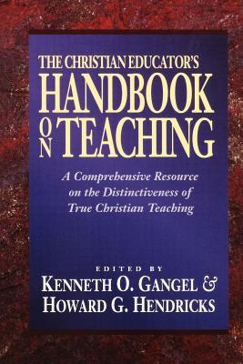 The Christian Educator's Handbook on Teaching 9780801021794
