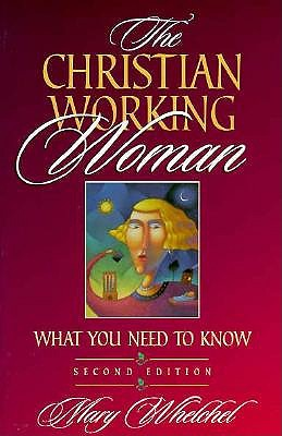 The Christian Working Woman: What You Need to Know 9780800755379