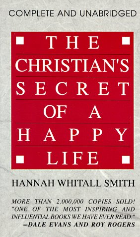 The Christian's Secret of a Happy Life, Complete and Unabridged 9780800780074