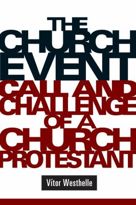 The Church Event: Call and Challenge of a Church Protestant 9780800663322
