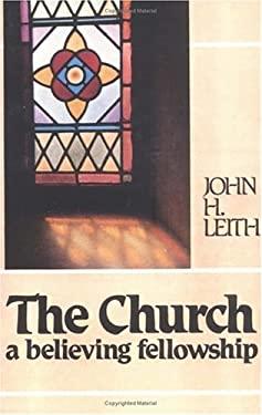 The Church: A Believing Fellowship 9780804205184
