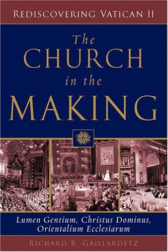 The Church in the Making: Lumen Gentium, Christus Dominus, Orientalium Ecclesiarum 9780809142767