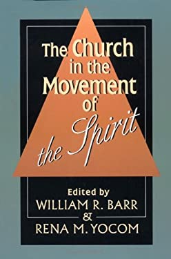 The Church in the Movement of the Spirit 9780802805546