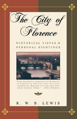 The City of Florence: Historical Vistas and Personal Sightings 9780805046304