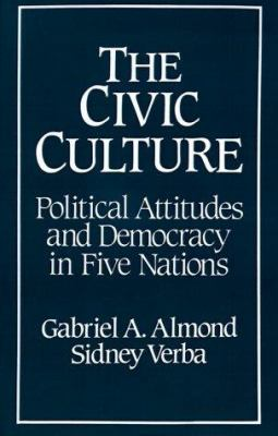The Civic Culture: Political Attitudes and Democracy in Five Nations 9780803935587
