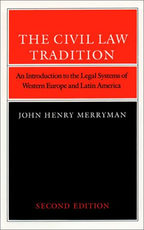 The Civil Law Tradition: An Introduction to the Legal Systems of Western Europe and Latin America 9780804712484