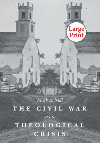 The Civil War as a Theological Crisis, Large Print Ed 9780807866108