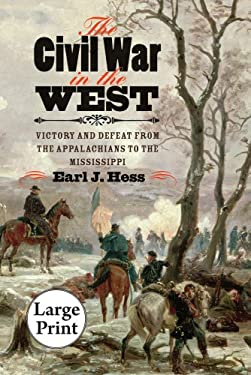 The Civil War in the West: Victory and Defeat from the Appalachians to the Mississippi 9780807872314