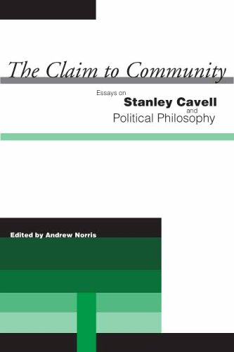 The Claim to Community: Essays on Stanley Cavell and Political Philosophy 9780804751322