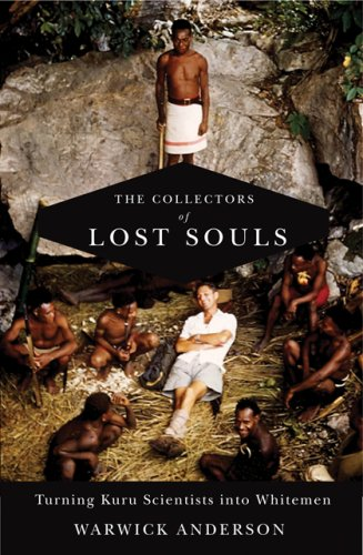 The Collectors of Lost Souls: Turning Kuru Scientists Into Whitemen 9780801890406