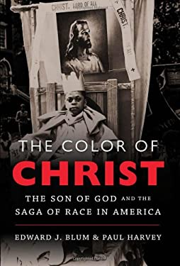 The Color of Christ: The Son of God and the Saga of Race in America 9780807835722