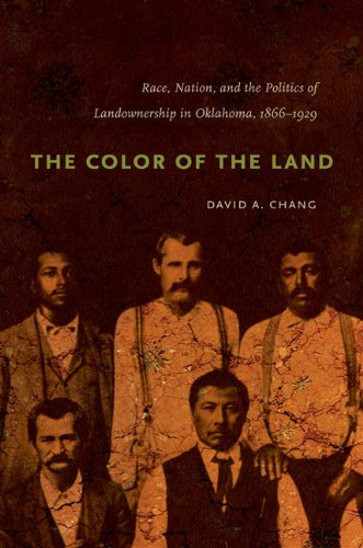 The Color of the Land: Race, Nation, and the Politics of Landownership in Oklahoma, 1832-1929 9780807871065