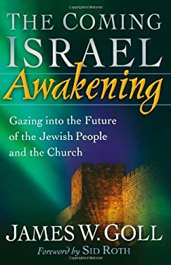 The Coming Israel Awakening: Gazing Into the Future of the Jewish People and the Church 9780800794408