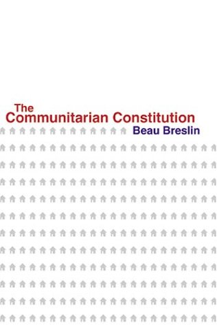 The Communitarian Constitution 9780801877827